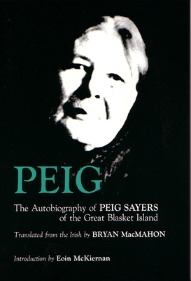 Peig: The Autobiography of Peig Sayers of the Great Blasket Island (Irish Studies) Cover Image