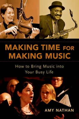Making Time for Making Music: How to Bring Music Into Your Busy Life Cover Image