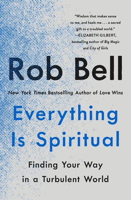Everything is Spiritual: Finding Your Way in a Turbulent World Cover Image