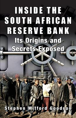 Inside the South African Reserve Bank: Its Origins and Secrets Exposed Cover Image