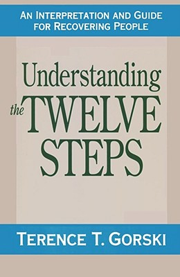 Understanding the Twelve Steps: An Interpretation and Guide for Recovering Cover Image