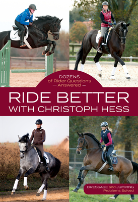Ride Better with Christoph Hess: Dozens of Rider Questions Answered Cover Image