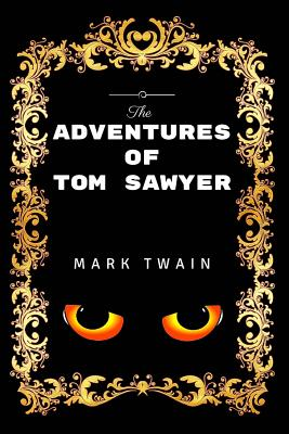 The Adventures of Tom Sawyer: Premium Edition - Illustrated Cover Image