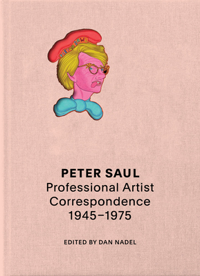 Peter Saul: Professional Artist Correspondence, 1945-1976 Cover Image