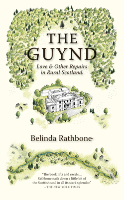 The Guynd: Love & Other Repairs in Rural Scotland Cover Image