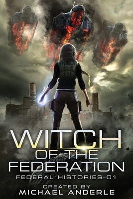 Witch Of The Federation: Witch Of The Federation Book One Cover Image