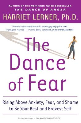 The Dance of Fear: Rising Above the Anxiety, Fear, and Shame to Be Your Best and Bravest Self Cover Image