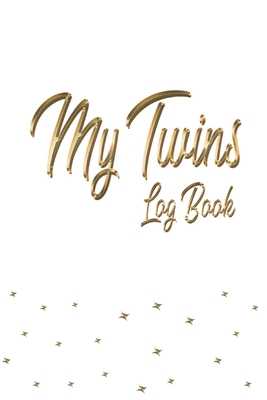 My Twins Log Book: Logbook for newborn twins - Record changes, sleep, feedings - Notes Cover Image