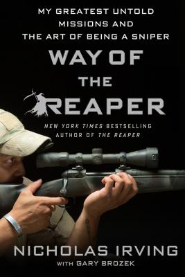 Way of the Reaper: My Greatest Untold Missions and the Art of Being a Sniper Cover Image