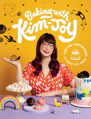 Baking with Kim-Joy: Cute and Creative Bakes to Make You Smile Cover Image