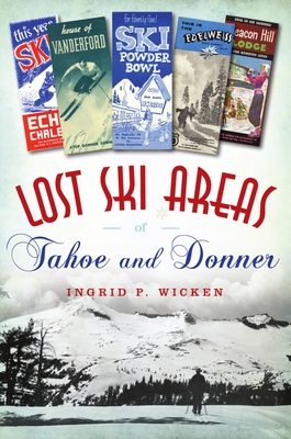 Lost Ski Areas of Tahoe and Donner Cover Image