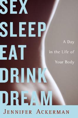 Sex Sleep Eat Drink Dream Cover