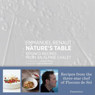 Nature's Table: Refined Recipes from an Alpine Chalet Cover Image