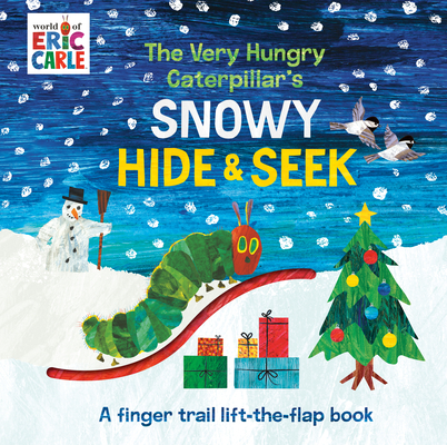 The Very Hungry Caterpillar's Snowy Hide & Seek: A Finger Trail Lift-the-Flap Book (The World of Eric Carle) Cover Image