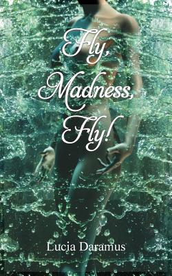 Fly, Madness, Fly! Cover Image