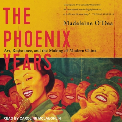 The Phoenix Years: Art, Resistance, and the Making of Modern China Cover Image