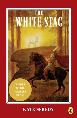 Cover for The White Stag (Newbery Library, Puffin)
