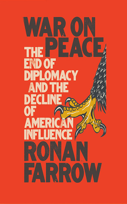 War on Peace: The End of Diplomacy and the Decline of American Influence Cover Image
