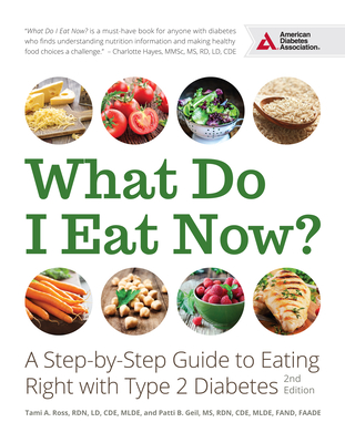 What Do I Eat Now?: A Step-By-Step Guide to Eating Right with Type 2 Diabetes Cover Image