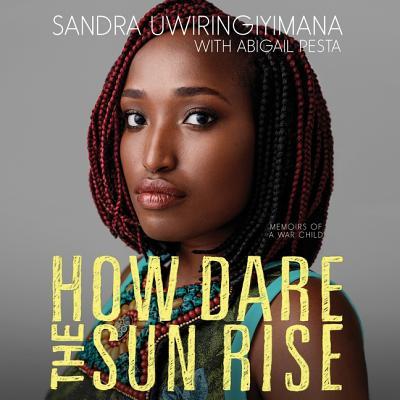 How Dare the Sun Rise Lib/E: Memoirs of a War Child Cover Image