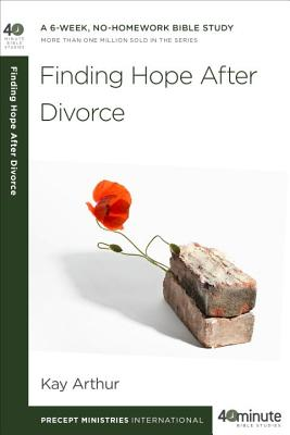 Finding Hope After Divorce (40-Minute Bible Studies) Cover Image