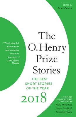 The O. Henry Prize Stories 2018 (The O. Henry Prize Collection) Cover Image