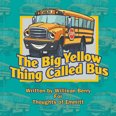 The Big Yellow Thing Called Bus Cover Image