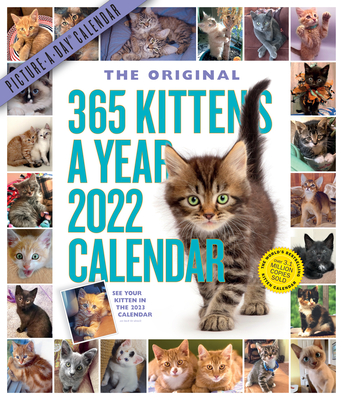 365 Kittens-A-Year Picture-A-Day Wall Calendar 2022: A Year of the Cutest, Most Adorable Kittens. Cover Image