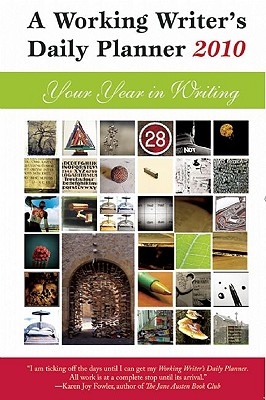 A Working Writer's Daily Planner 2010: Your Year in Writing Cover Image