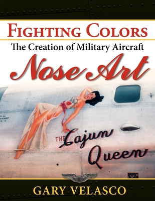 Fighting Colors: The Creation of Military Aircraft Nose Art Cover Image