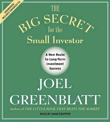 The Big Secret for the Small Investor: The New Route to Long-Term Investment Success Cover Image