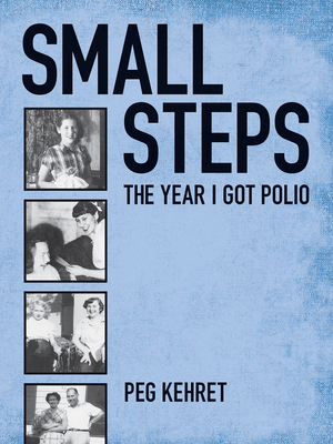 Small Steps: The Year I Got Polio Cover Image