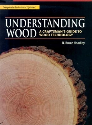 Understanding Wood: A Craftsman's Guide to Wood Technology Cover Image