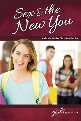 Sex & the New You: For Girls Ages 12-14 - Learning about Sex Cover Image