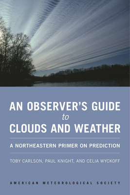 An Observer's Guide to Clouds and Weather: A Northeastern Primer on Prediction Cover Image
