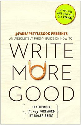 Write More Good: An Absolutely Phony Guide Cover Image