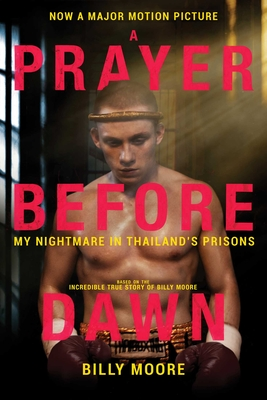 A Prayer Before Dawn: My Nightmare in Thailand's Prisons Cover Image
