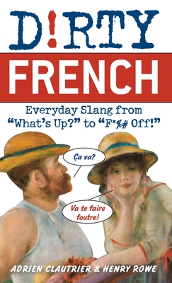 Dirty French: Everyday Slang from Cover Image