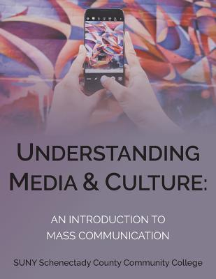 Understanding Media and Culture: An Introduction to Mass Communication Cover Image