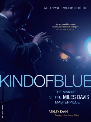 Kind of Blue: The Making of the Miles Davis Masterpiece Cover Image