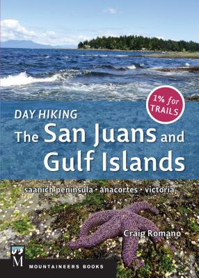 Day Hiking: The San Juans & Gulf Islands: National Parks * Anacortes * Victoria Cover Image