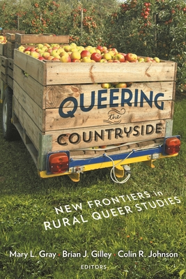 Queering the Countryside: New Frontiers in Rural Queer Studies (Intersections #11) Cover Image