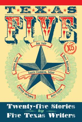 Texas 5X5: Twenty-Five Stories from Texas Cover Image