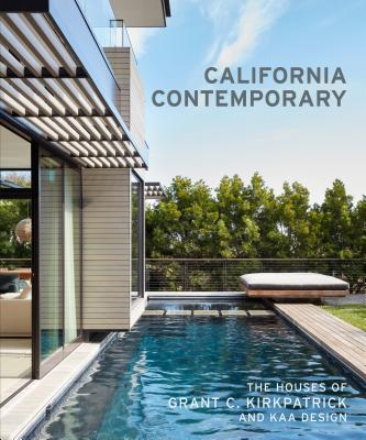 California Contemporary: The Houses of Grant C. Kirkpatrick and KAA Design Cover Image