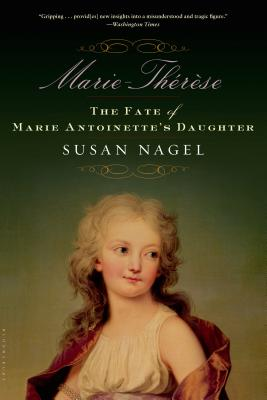 Marie-Therese: The Fate of Marie Antoinette's Daughter Cover Image