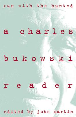 Run with the Hunted: Charles Bukowski Reader, a Cover Image