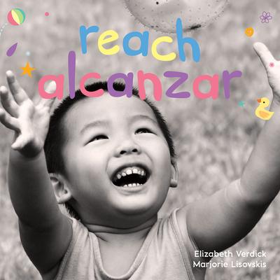 Reach/Alcanzar: A board book about curiosity/Un libro de cartón sobre la curiosidad (Happy Healthy Baby®) Cover Image