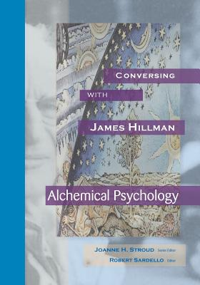 Conversing with James Hillman: Alchemical Psychology Cover Image