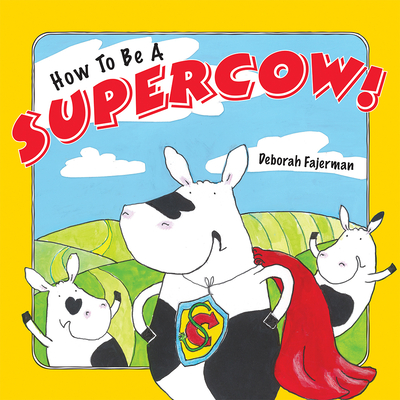 How to Be a Supercow!: Even Busy