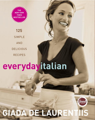 Everyday Italian: 125 Simple and Delicious Recipes Cover Image